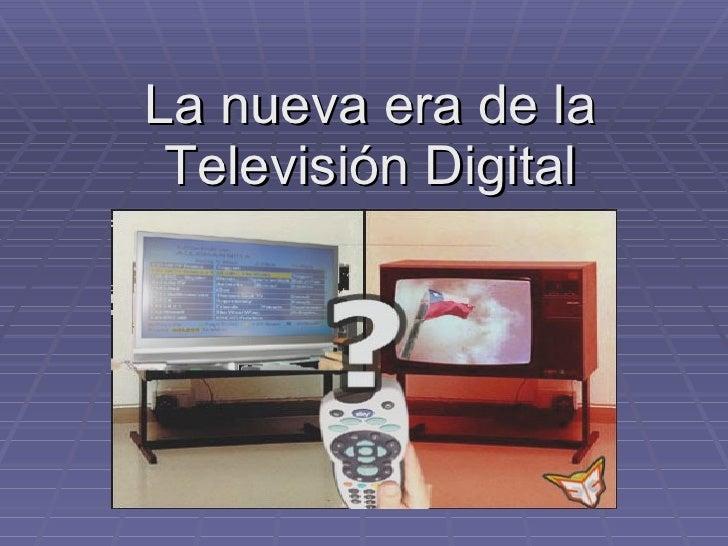 La nueva era de la Televisión Digital