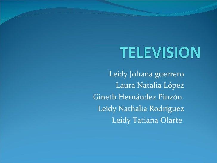 Leidy Johana guerrero Laura Natalia López Gineth Hernández Pinzón  Leidy Nathalia Rodríguez Leidy Tatiana Olarte