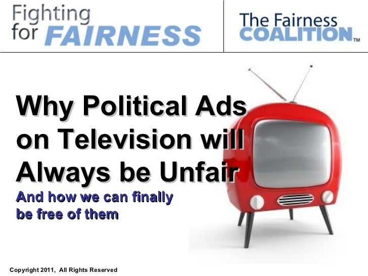 Why Political Ads on TV will always be Unfair