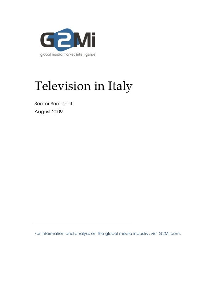 Television in Italy Sector Snapshot August 2009     For information and analysis on the global media industry, visit G2Mi....