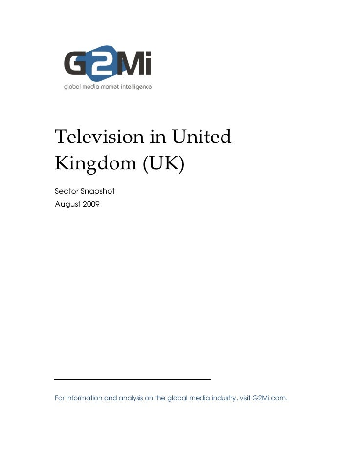 Television in United Kingdom (UK) Sector Snapshot August 2009     For information and analysis on the global media industr...