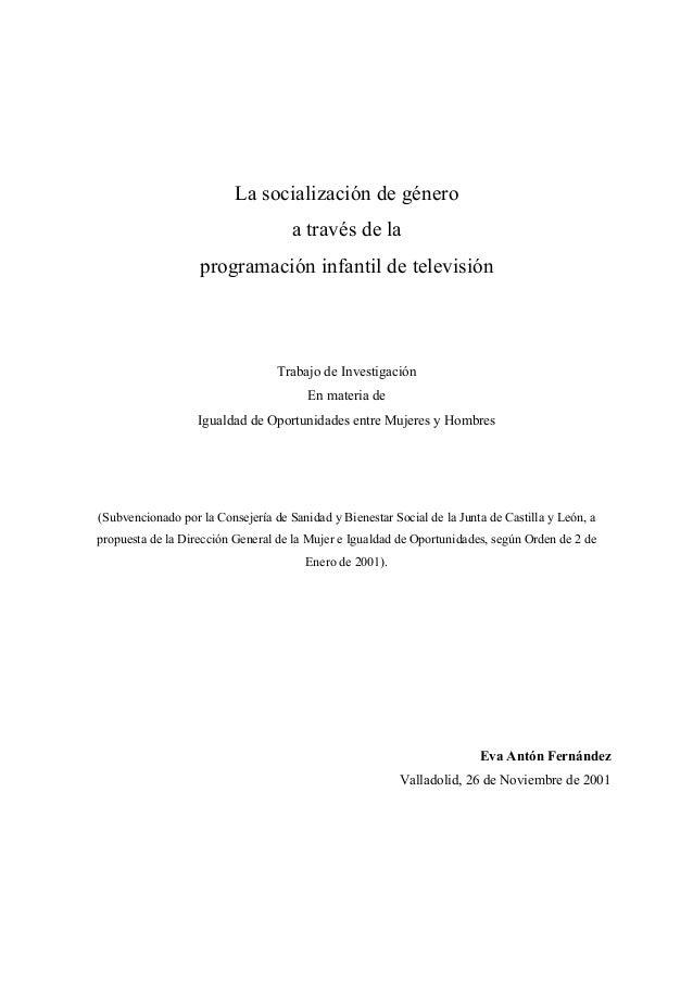 La socialización de género a través de la programación infantil de televisión Trabajo de Investigación En materia de Igual...