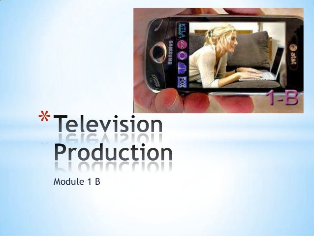 Television production module 1 b complete