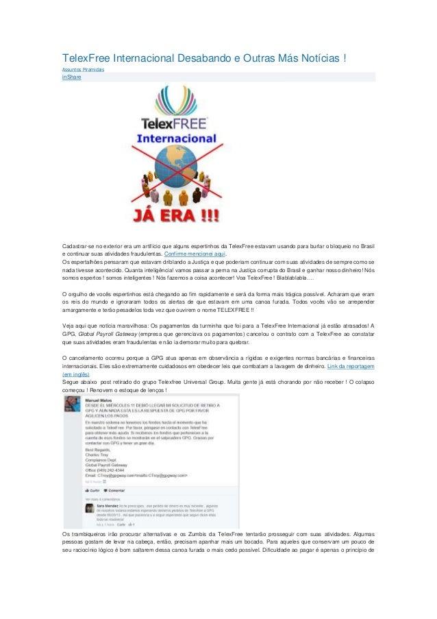 TelexFree Internacional Desabando e Outras Más Notícias ! Assuntos Piramidais  inShare  Cadastrar-se no exterior era um ar...