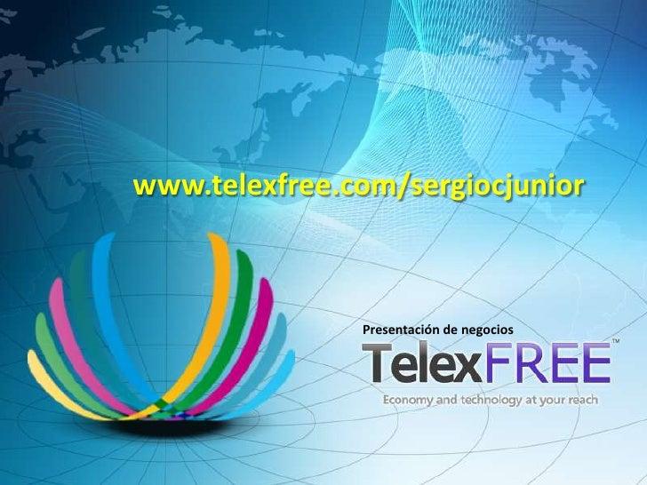 www.telexfree.com/sergiocjunior               Presentación de negocios