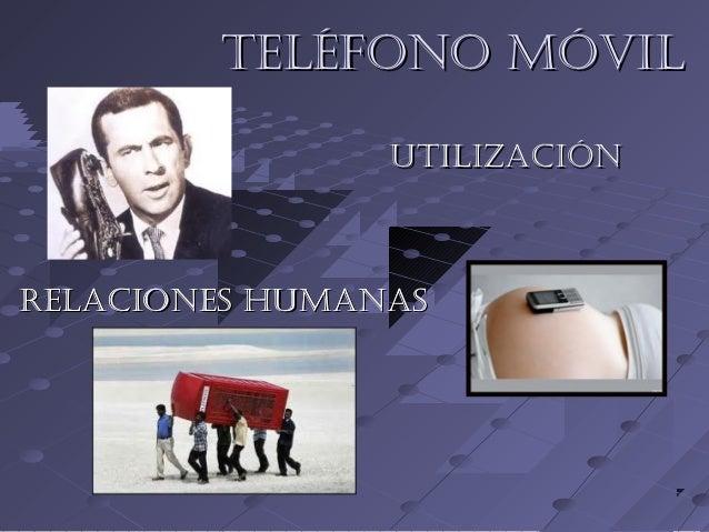 Teléfono móvilTeléfono móvilRelaciones humanasRelaciones humanasuTilizaciónuTilizaciónRelaciones humanasRelaciones humanas