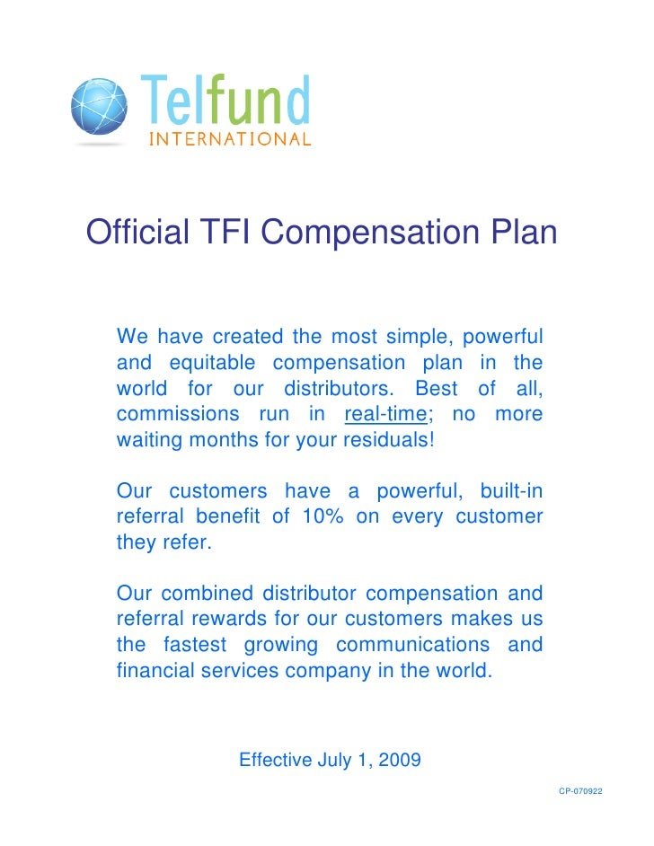 Official TFI Compensation Plan   We have created the most simple, powerful  and equitable compensation plan in the  world ...