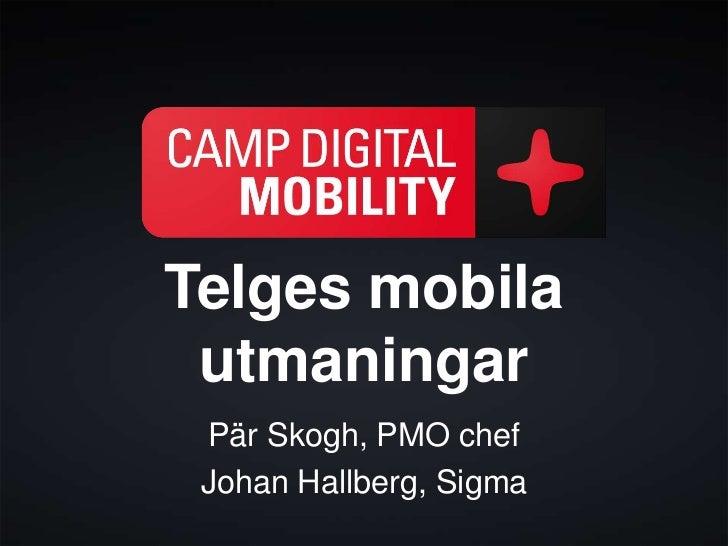 Telges mobila utmaningar Pär Skogh, PMO chef Johan Hallberg, Sigma