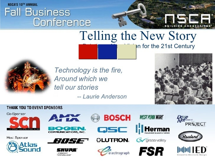 Telling the New Story Technology is the fire, Around which we tell our stories -- Laurie Anderson Painting a New Vision fo...