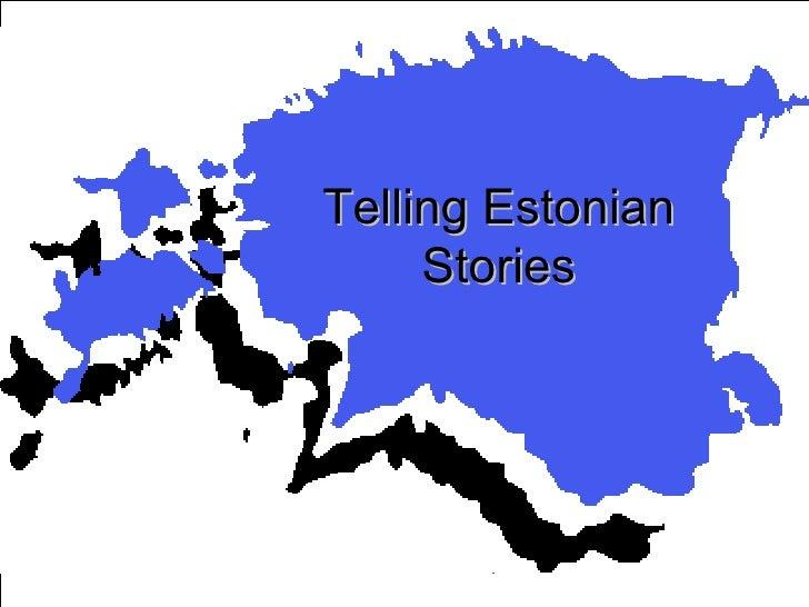 Telling Estonian Stories