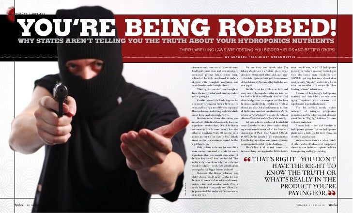 you're being robbed!F E AT U R E : L A B E L L I N G   Why StateS aren't telling you the truth about your hydroponicS nutr...