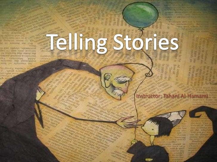 Telling Stories<br />Instructor: Tahani Al-Hamami<br />