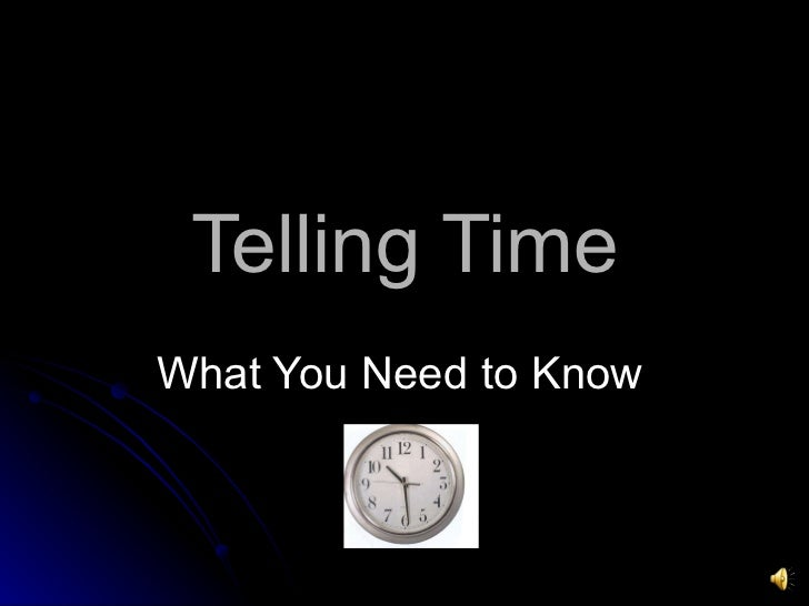 Telling Time What You Need to Know