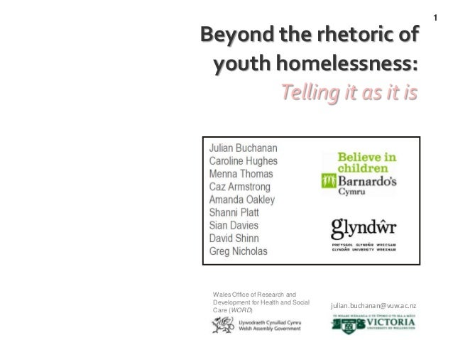 1Beyond the rhetoric of youth homelessness:       Telling it as it is Wales Office of Research and Development for Health ...