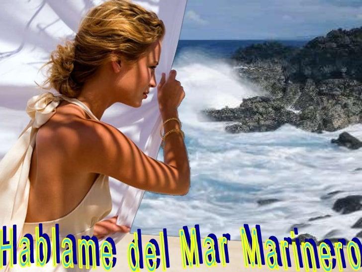 Hablame del Mar Marinero<br />
