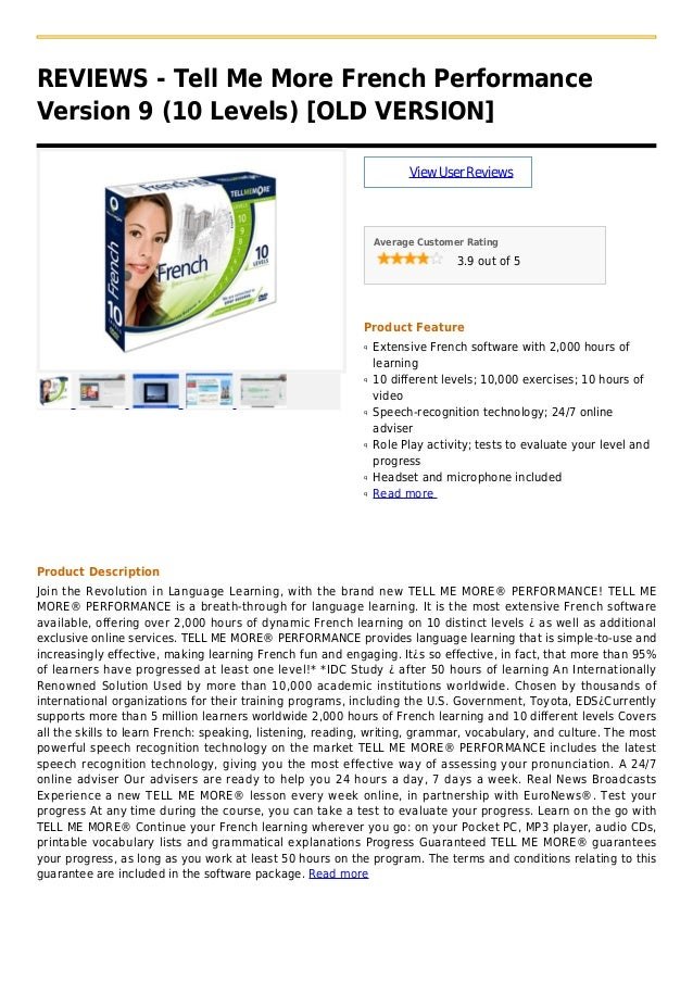 REVIEWS - Tell Me More French PerformanceVersion 9 (10 Levels) [OLD VERSION]ViewUserReviewsAverage Customer Rating3.9 out ...