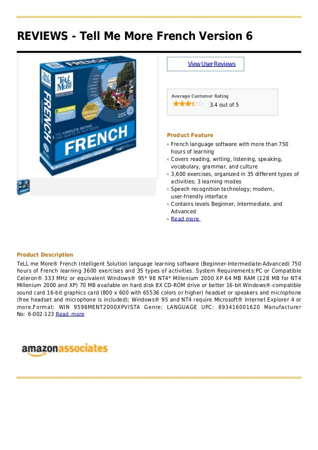 REVIEWS - Tell Me More French Version 6ViewUserReviewsAverage Customer Rating3.4 out of 5Product FeatureFrench language so...