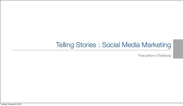 Telling Stories: Social Media Marketing