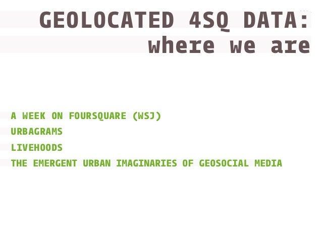 Geolocated Foursquare data: where we are