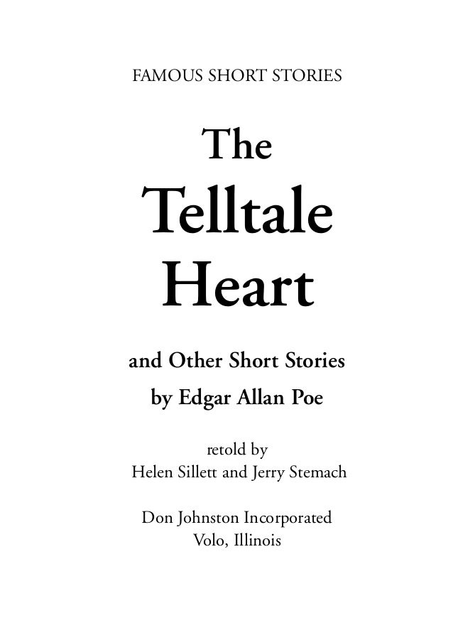 FAMOUS SHORT STORIES The Telltale Heart and Other Short Stories by Edgar Allan Poe retold by Helen Sillett and Jerry Stema...