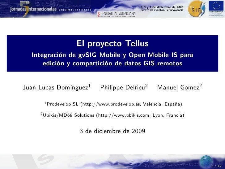 El proyecto Tellus   Integraci´n de gvSIG Mobile y Open Mobile IS para             o       edici´n y compartici´n de datos...