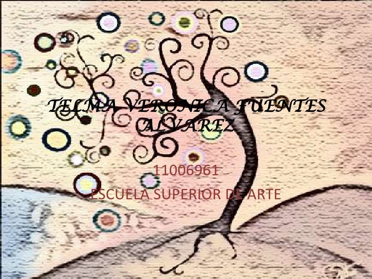 TELMA VERONICA FUENTES       ALVAREZ           11006961   ESCUELA SUPERIOR DE ARTE