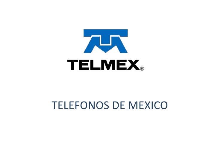 TELEFONOS DE MEXICO<br />