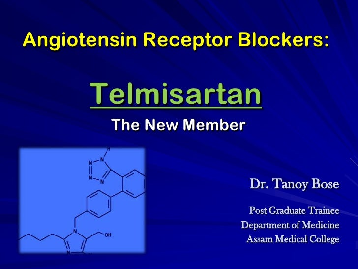Angiotensin Receptor Blockers:TelmisartanThe New Member<br />Dr. Tanoy Bose<br />Post Graduate Trainee<br />Department of ...