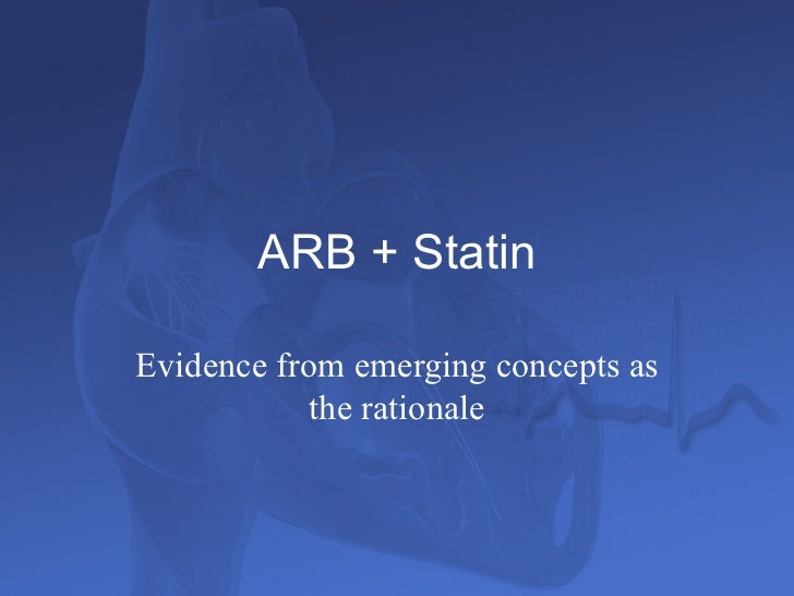 ARB + StatinEvidence from emerging concepts as            the rationale