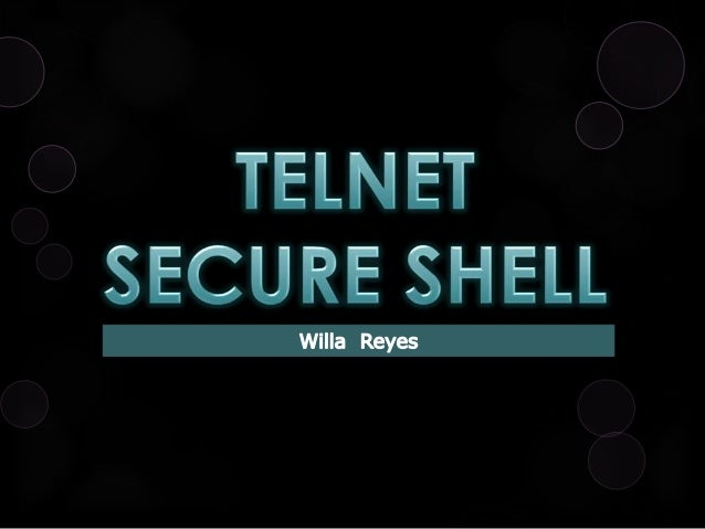 Telnet & Secure Shell