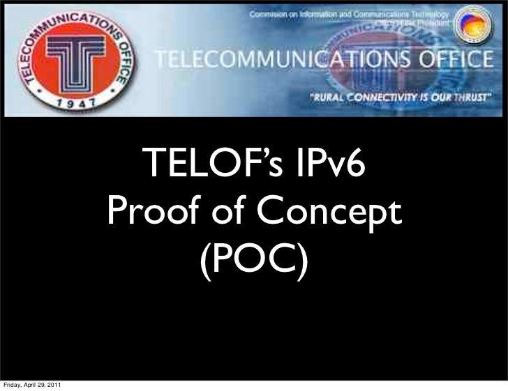 TELOF's IPv6                         Proof of Concept                              (POC)Friday, April 29, 2011