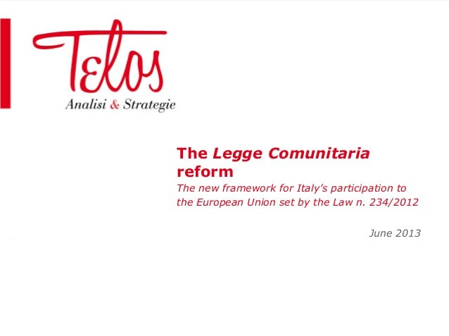 The Legge ComunitariareformThe new framework for Italy's participation tothe European Union set by the Law n. 234/2012June...