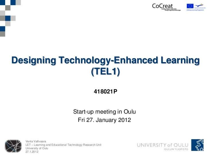 Designing Technology-Enhanced Learning                (TEL1)                                                   418021P    ...