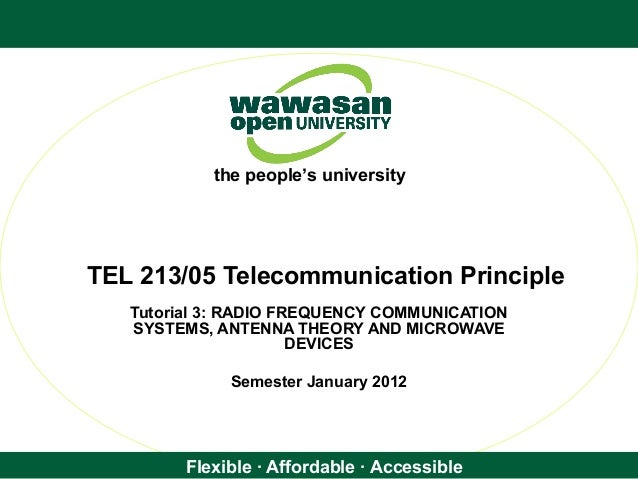Flexible · Affordable · Accessible the people's university TEL 213/05 Telecommunication Principle Tutorial 3: RADIO FREQUE...