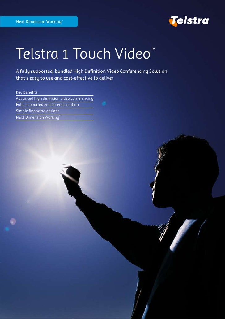 Next Dimension Working™     Telstra 1 Touch Video                                         ™  A fully supported, bundled Hi...