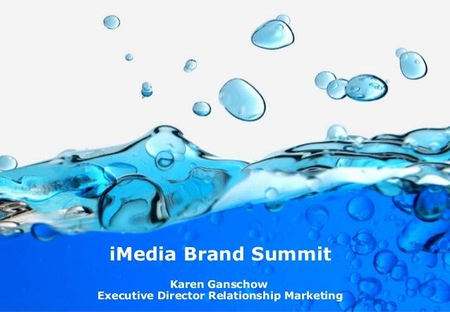 iMedia Brand Summit Karen Ganschow Executive Director Relationship Marketing