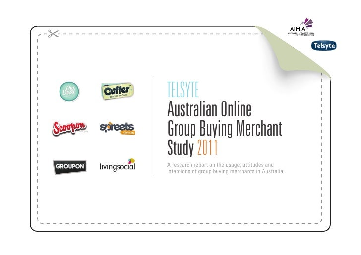 TELSYTEAustralian OnlineGroup Buying MerchantStudy 2011A research report on the usage, attitudes andintentions of group bu...