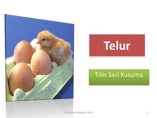 Telur Titis Sari Kusuma 1Ilmu Bahan Makanan-Telur