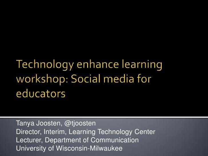Technology Enhanced Learning Workshop, Social Media for Educators