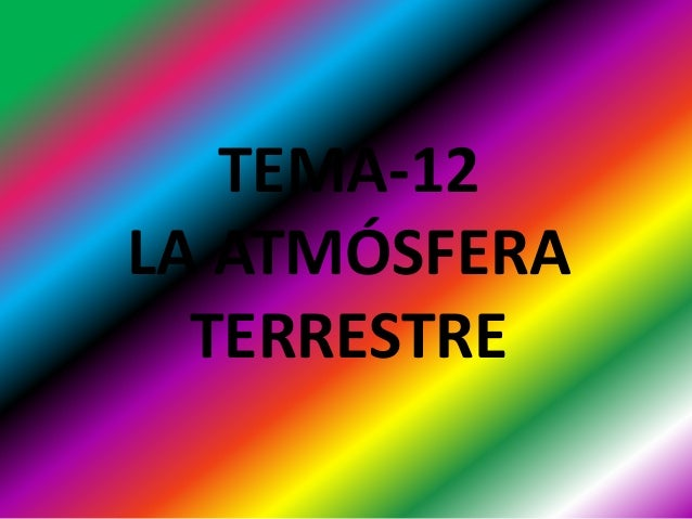 TEMA-12LA ATMÓSFERATERRESTRE