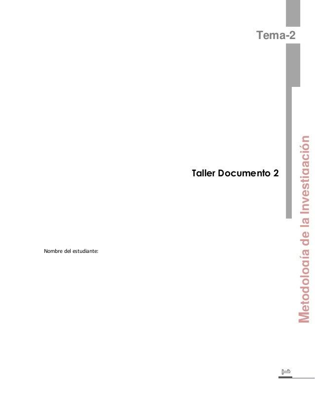 Metodología de la Investigación  Tema-2  Taller Documento 2  Nombre del estudiante: