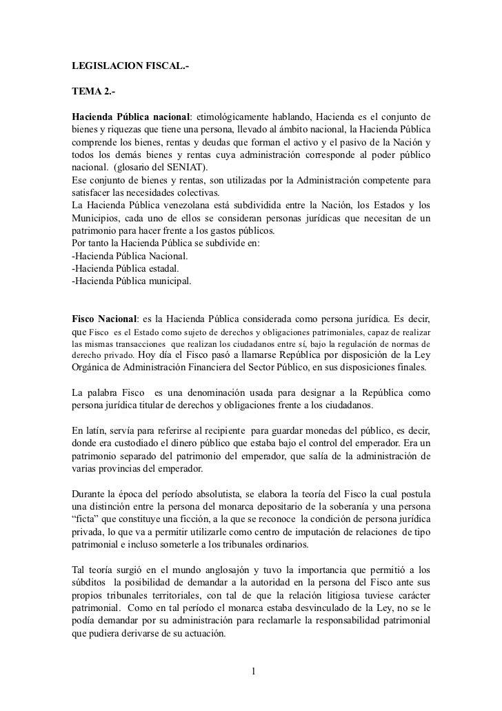 LEGISLACION FISCAL.-  TEMA 2.-  Hacienda Pública nacional: etimológicamente hablando, Hacienda es el conjunto de bienes y ...