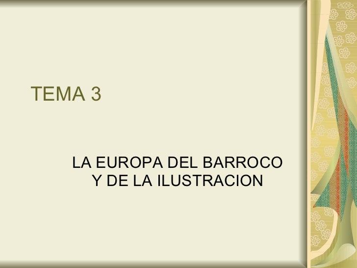 TEMA 3 LA EUROPA DEL BARROCO Y DE LA ILUSTRACION
