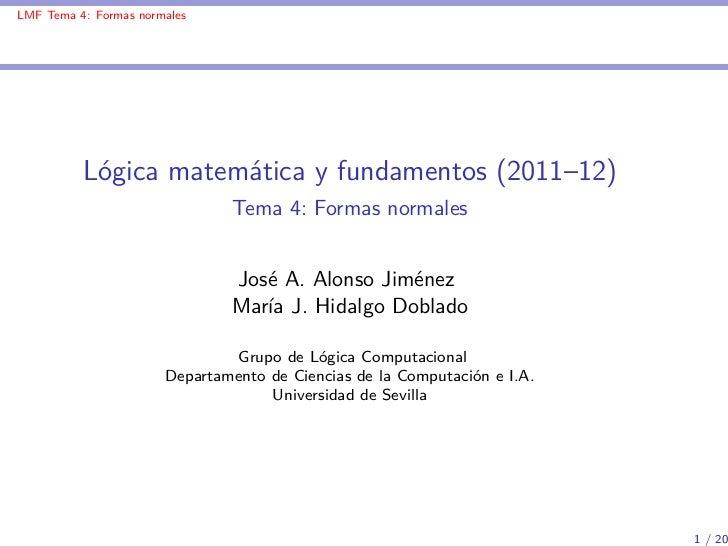 LMF Tema 4: Formas normales          Lógica matemática y fundamentos (2011–12)                               Tema 4: Forma...