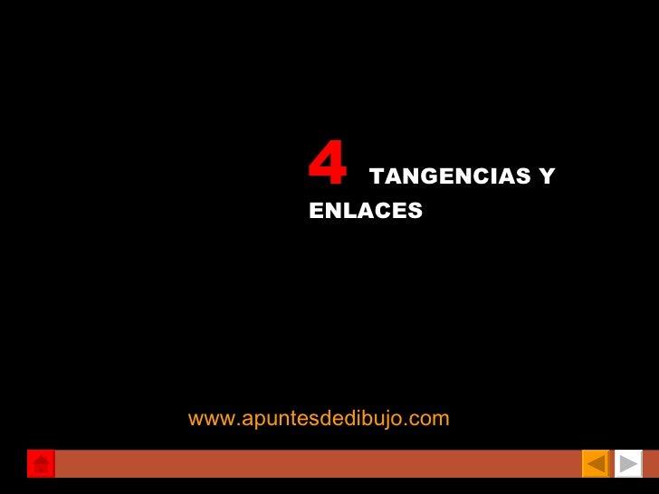 4    TANGENCIAS Y          ENLACES          1º y 2º          BACHILLERATOwww.apuntesdedibujo.com
