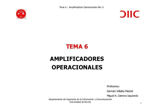 Tema 6 – Amplificadores Operacionales Rev 4 TEMA 6 Departamento de Ingeniería de la Información y Comunicaciones Universid...