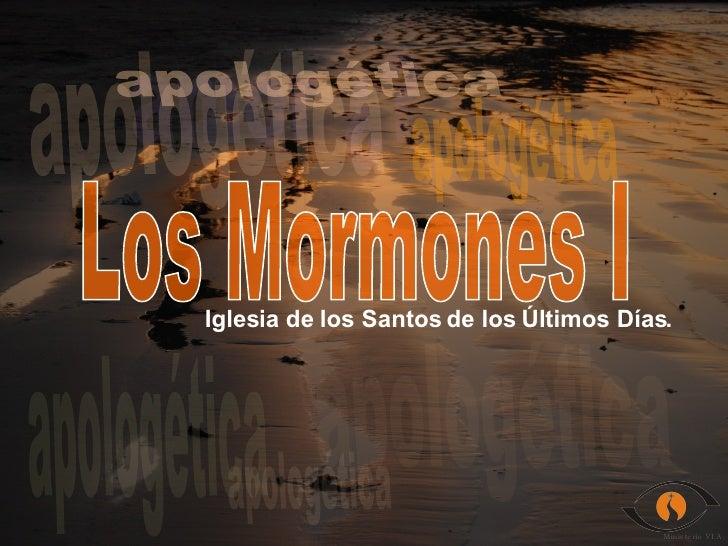 apologética apologética apologética apologética apologética amor ¿? Los Mormones I apologética Iglesia de los Santos de lo...