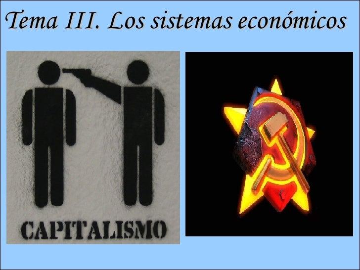 Tema III. Los Sistemas Económicos