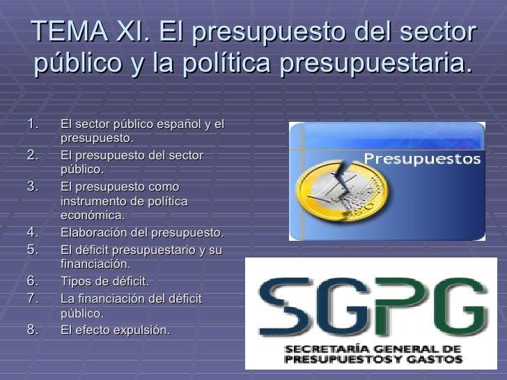 TEMA 11. El presupuesto del sector público y la política presupuestaria.