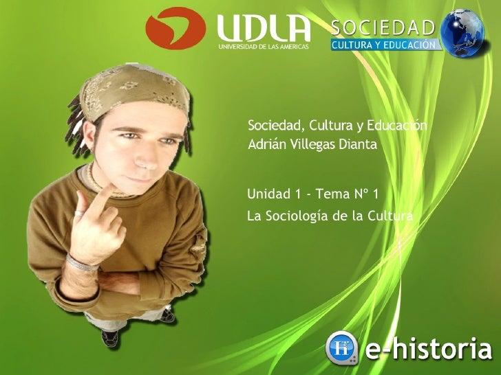 Unidad 1 - Tema Nº 1 La Sociología de la Cultura